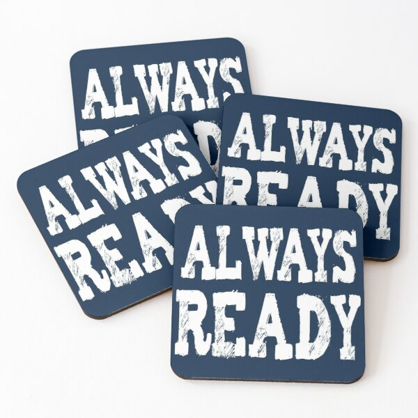 Always ready Coasters (Set of 4)