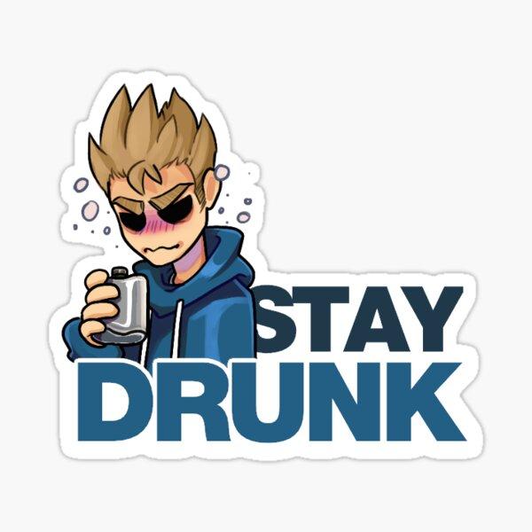 Stay drunk tom Sticker