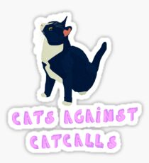 Cats against catcalls! Sticker