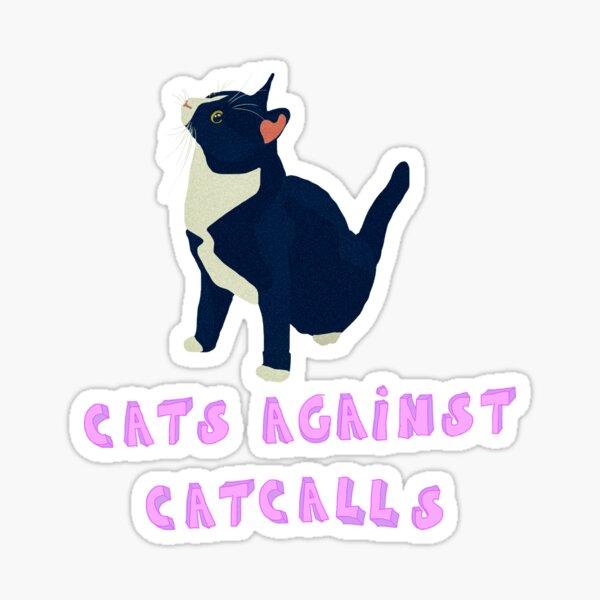 Cats against catcalls! Sticker