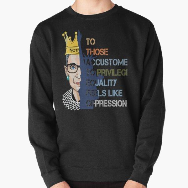 notorious Privilege Ruth Bader Ginsburg RBG Equality Womens men Pullover Sweatshirt