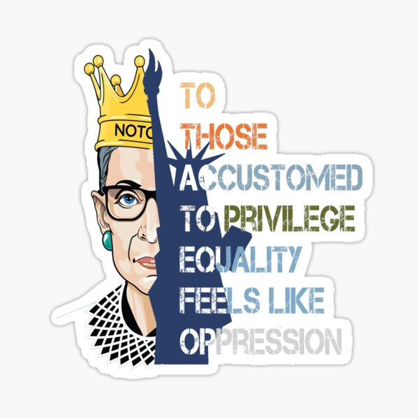 notorious Privilege Ruth Bader Ginsburg RBG Equality Womens men Sticker