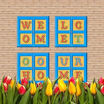 Welcome to Our Home Wooden Blue Window Tulips by beverlyclaire