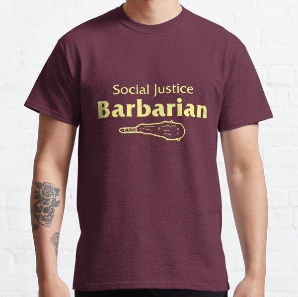 Social Justice Barbarian Classic T-Shirt
