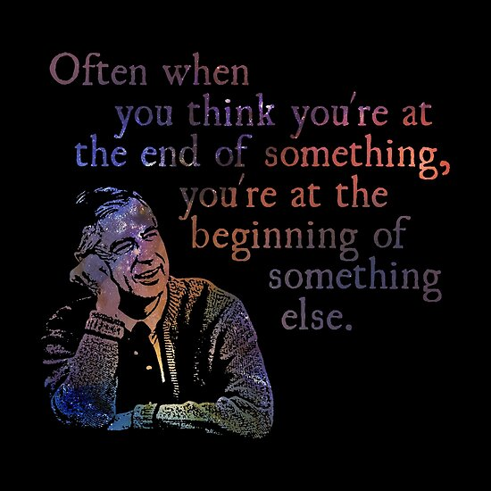 The End of Something - Fred Rogers by Daogreer Earth Works