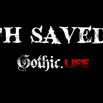 Goth Saved Me by GothicLife