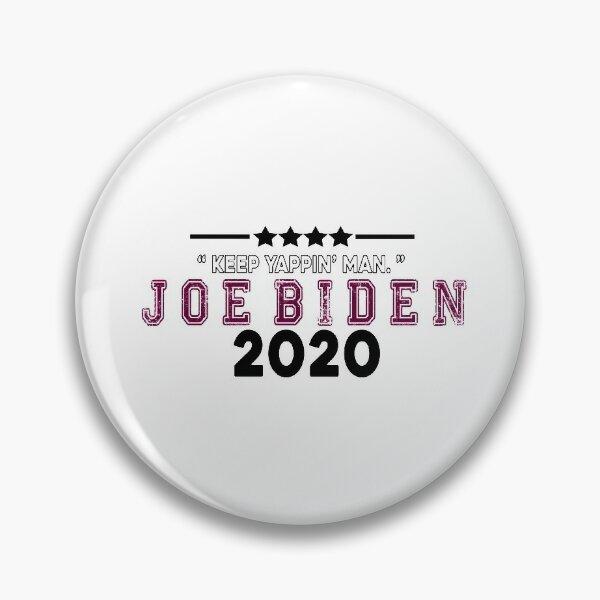 Keep Yappin Man Joe Biden Harris 2020 Pin