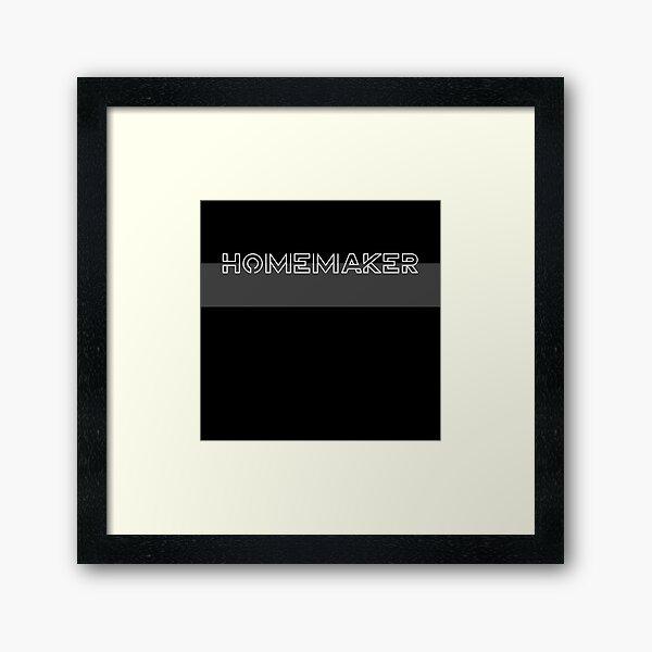 Homemaker Framed Art Print