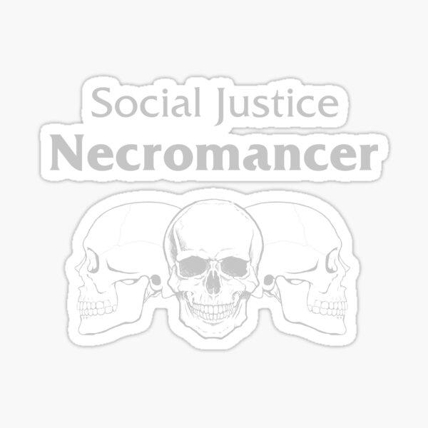 Social Justice Necromancer Sticker