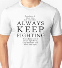 Always Keep Fighting Script Unisex T-Shirt