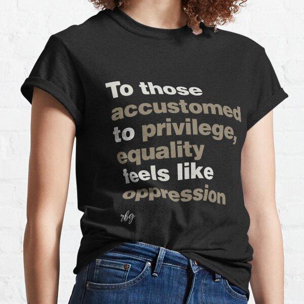 Privilege RBG Classic T-Shirt
