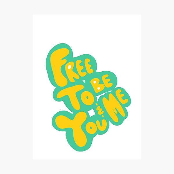 free to be you and me (teal outline) Photographic Print