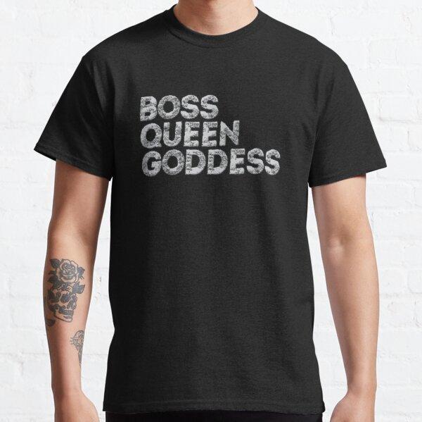 Boss, queen and goddess Classic T-Shirt