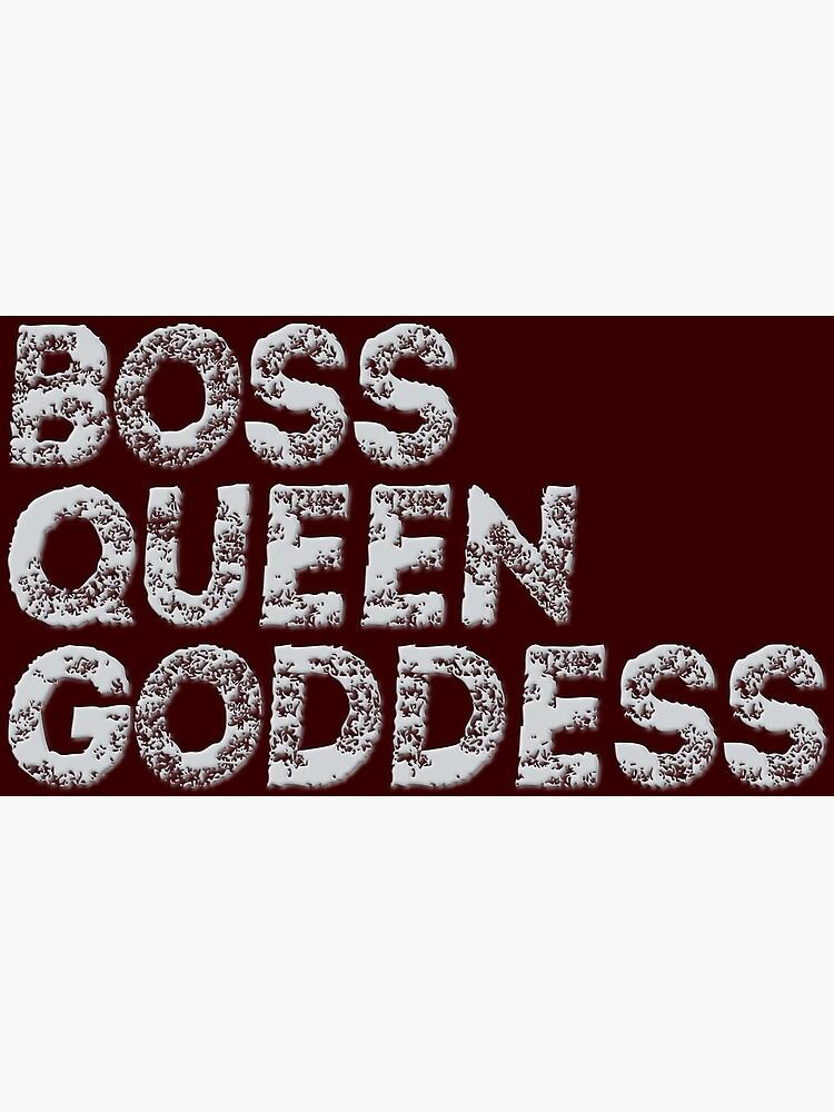 Boss, queen and goddess by fmdmlvr
