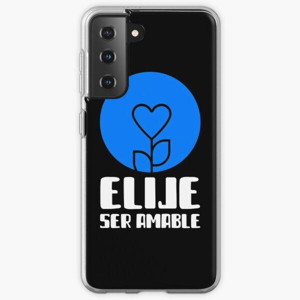 ELIGE SER AMABLE Samsung Galaxy Soft Case