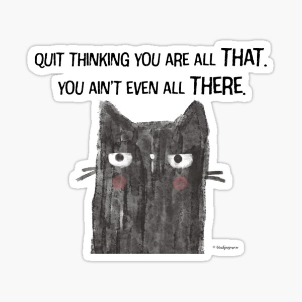 Black Cat Snarkiness Funny All That Sticker