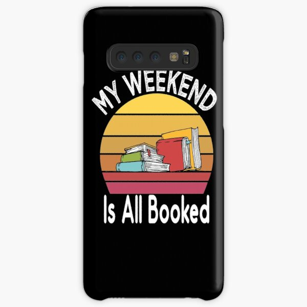My Weekend Is All Booked Samsung Galaxy Snap Case