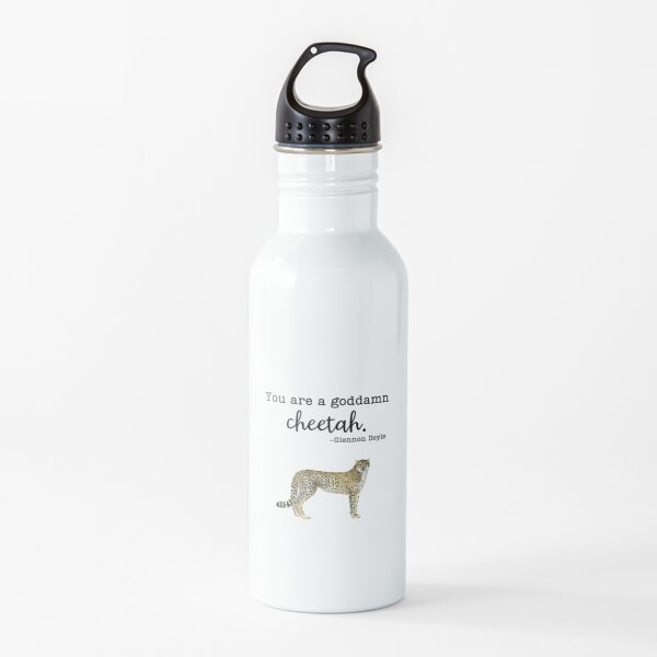 You are a goddamn cheetah- Glennon Doyle Water Bottle
