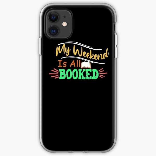 My Weekend Is All Booked iPhone Soft Case