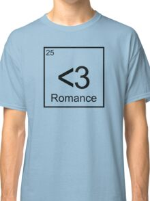 The Element of Romance Classic T-Shirt