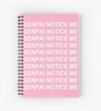 Senpai Notice Me Spiral Notebook