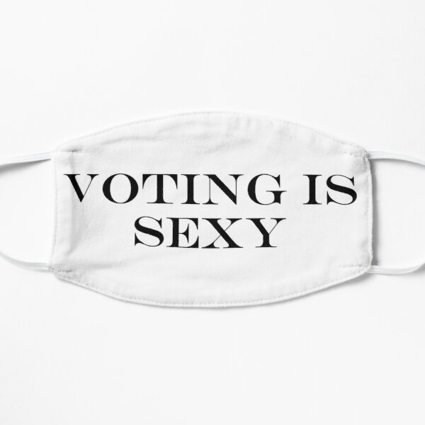 Voting is Sexy Flat Mask