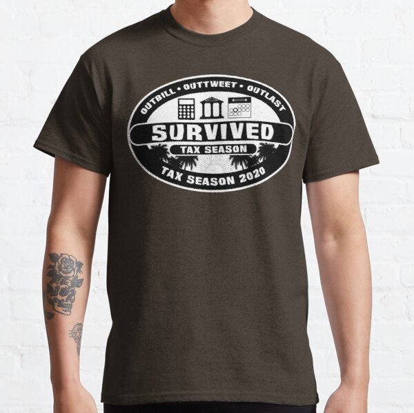 Survived (Tax Season 2020) Classic T-Shirt