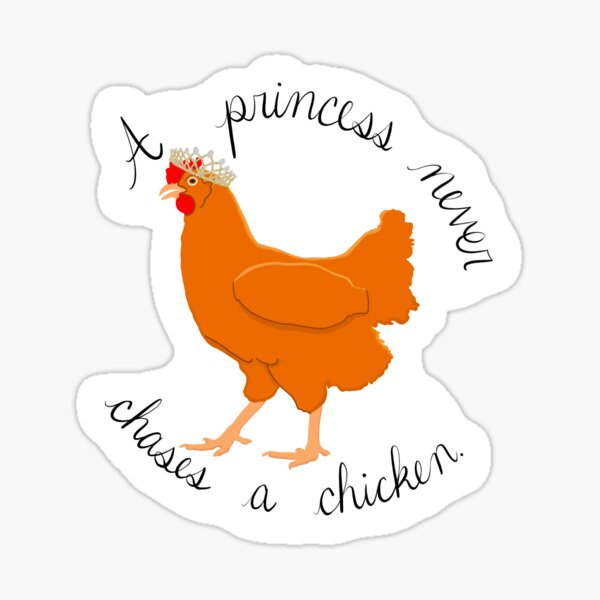 Princess Diaries 2 - A Princess Never Chase a Chicken Sticker