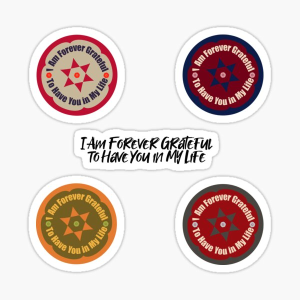 I Am Forever Grateful to Have You in My Life. Thanksgiving Badge Sticker