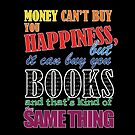 Money can buy you books by DAstora