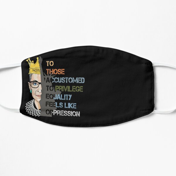 Ruth Bader Ginsburg RBG notorious Privilege Equality  Flat Mask