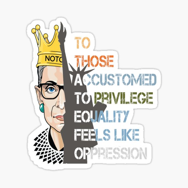 Ruth Bader Ginsburg RBG notorious Privilege Equality  Sticker