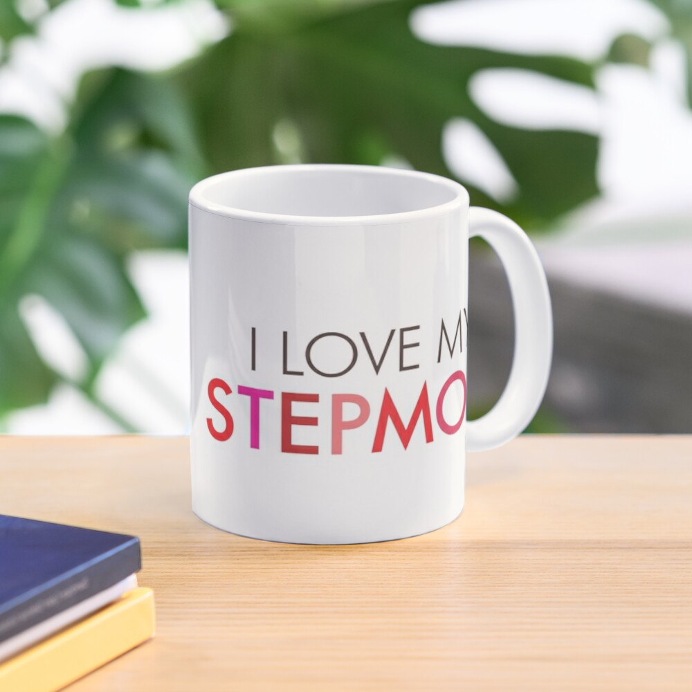 I Love My Stepmom Mug