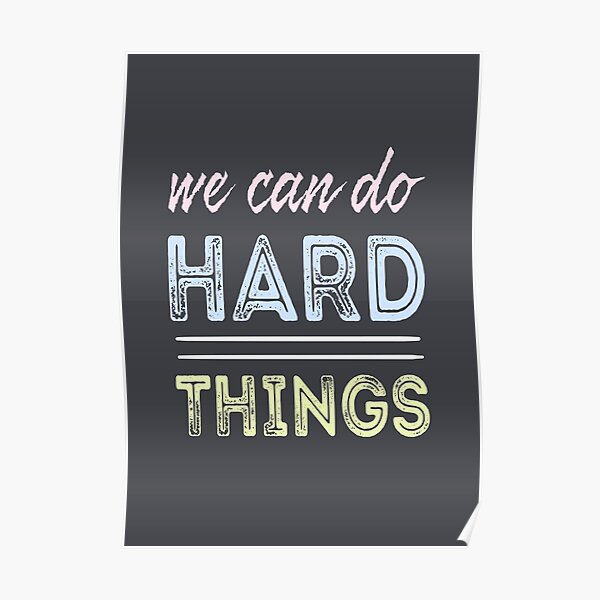 We Can Do Hard Things motivation Poster