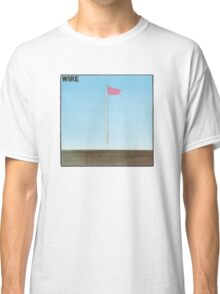 Wire - Pink Flag Shirt Classic T-Shirt