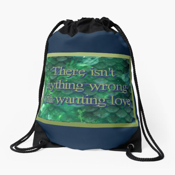 There isn't anything wrong with wanting love Drawstring Bag