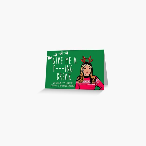 Give me a fucking break Melania Trump Christmas card funny Greeting Card