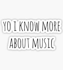 yo i know more about music Sticker