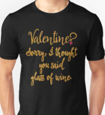 Valentine or Glass of Wine Unisex T-Shirt