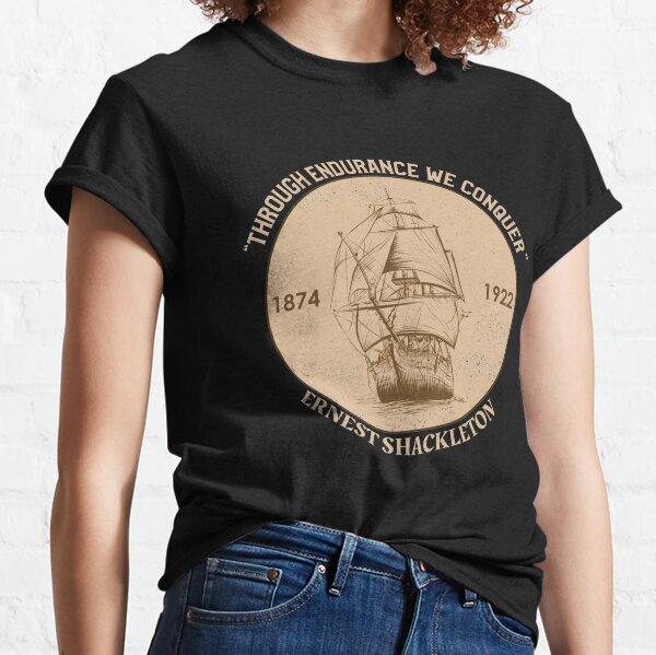 Sir Ernest Shackleton - Through Endurance We Conquer Classic T-Shirt