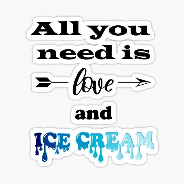 All You Need is Love and Ice cream Sticker