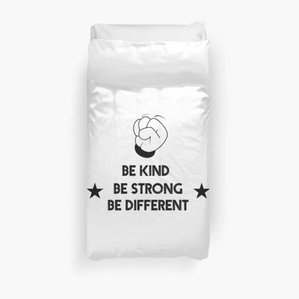 Be Kind Be Strong Be Different Duvet Cover
