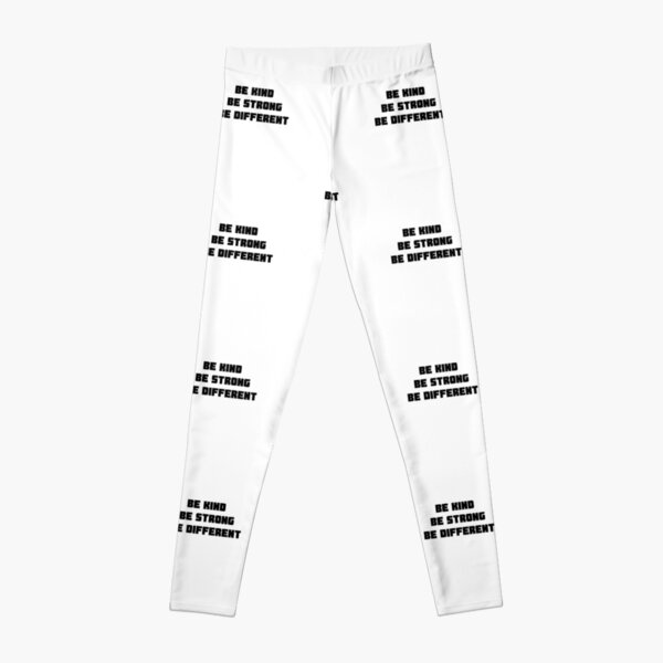 Be Kind Be Strong Be Different Leggings
