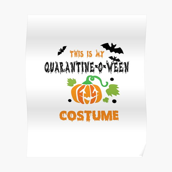 this is my quarantine o ween costume Poster