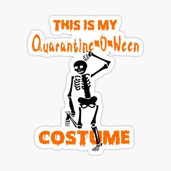 this is my quarantine o ween costume Sticker