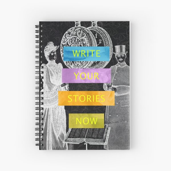 Write Your Stories Now Spiral Notebook