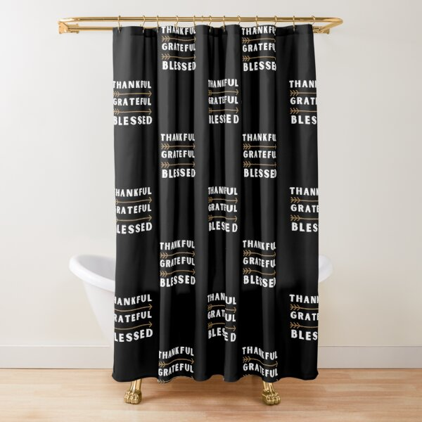 Grateful Thankful Blessed Shower Curtains Redbubble