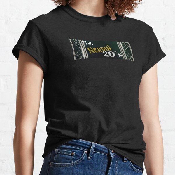 The Nerdin 20's Classic T-Shirt
