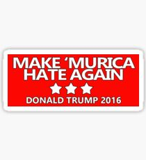 Make 'Murica Hate Again Sticker