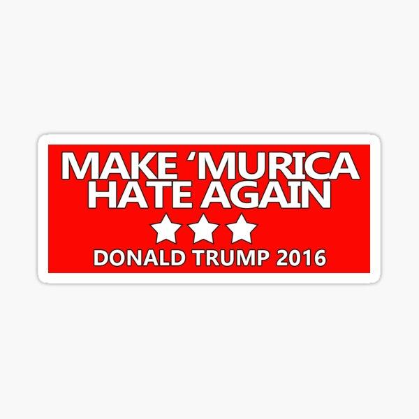 Make 'Murica Hate Again Sticker